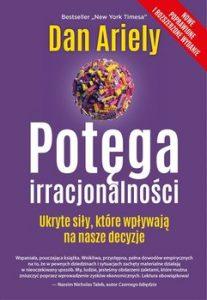 Potega irracjonalnosci 207x300 - Potęga irracjonalności Dan Ariely
