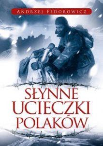 Slynne ucieczki Polakow 213x300 - Słynne ucieczki PolakówAndrzej Fedorowicz