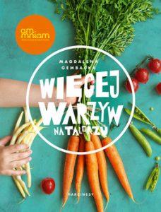 Wiecej warzyw na talerzu 228x300 - Więcej warzyw na talerzu Magdalena Gembacka