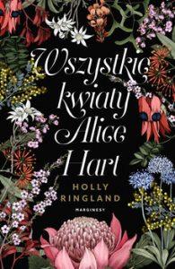 Wszystkie kwiaty Alice Hart 195x300 - Wszystkie kwiaty Alice Hart Holly Ringland