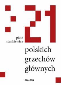 21 polskich grzechów głównych 214x300 - 21 polskich grzechów głównych Piotr Stankiewicz