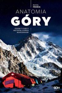 Anatomia gory 203x300 - Anatomia Góry Osiem tysięcy metrów ponad marzeniamiRafał Fronia