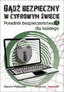 Badz bezpieczny w cyfrowym swiecie 210x300 - Bądź bezpieczny w cyfrowym świecie Poradnik bezpieczeństwa IT dla każdegoMarcin Pieleszek