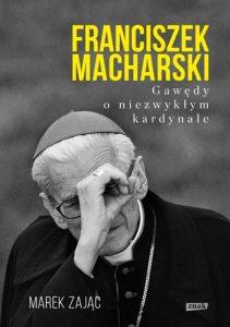 Franciszek Macharski 211x300 - Franciszek Macharski Gawędy o niezwykłym kardynaleMarek Zając