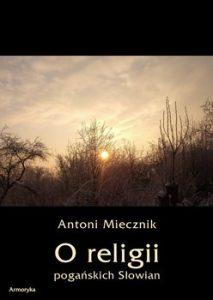 O religii poganskich Slowian 213x300 - O religii pogańskich SłowianAntoni Miecznik
