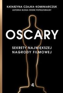 Oscary 205x300 - Oscary Sekrety największej nagrody filmowej Katarzyna Czajka-Kominiarczuk