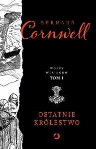Ostatnie krolestwo 193x300 - Ostatnie królestwoBernard Cornwell