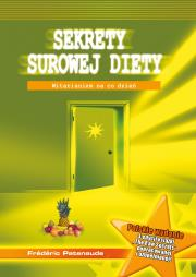 Sekrety surowej diety - Sekrety surowej diety Frédéric Patenaude
