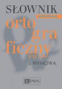 Slownik ortograficzny PWN z wymowa 210x300 - Słownik ortograficzny PWN z wymową
