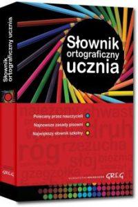 Slownik ortograficzny ucznia 200x300 - Słownik ortograficzny ucznia