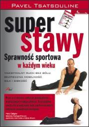 Super stawy - Super stawy Sprawność sportowa w każdym wieku Pavel Tsatsouline