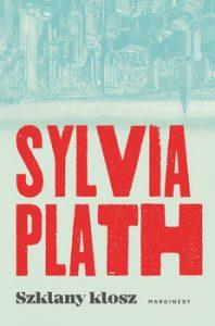 Szklany klosz 198x300 - Szklany kloszSylvia Plath