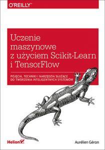 Uczenie maszynowe z uzyciem Scikit Learn i TensorFlow 210x300 - Uczenie maszynowe z użyciem Scikit-Learn i TensorFlowAurélien Géron