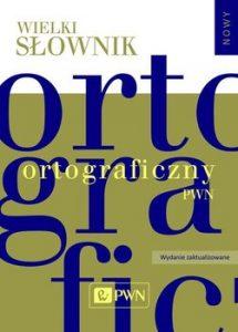 Wielki slownik ortograficzny PWN z zasadami pisowni i interpunkcji 215x300 - Wielki słownik ortograficzny PWN z zasadami pisowni i interpunkcji