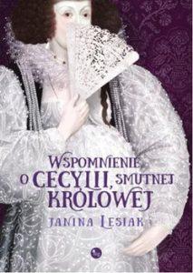 Wspomnienie o Cecylii smutnej krolowej 213x300 - Wspomnienie o Cecylii smutnej królowej Janina Lesiak