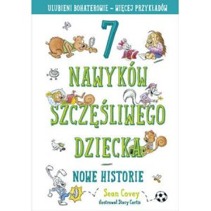 7 nawyków szczęśliwego dziecka. Nowe historie 300x300 - 7 nawyków szczęśliwego dziecka Nowe historie Sean Covey