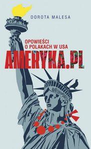 Ameryka pl 183x300 - Ameryka pl Opowieści o Polakach w USA Dorota Malesa