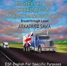 Angielski dla kierowcow miedzynarodowych - Angielski dla kierowców międzynarodowychArkadiusz Sawa
