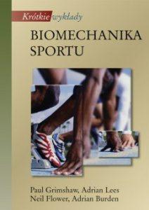 BIOMECHANIKA SPORTU 212x300 - Biomechanika sportu Adrian Burden Fowler Adrian Lees Neil Paul Grimshaw