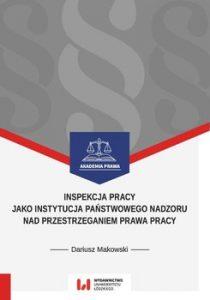 Inspekcja pracy jako instytucja panstwowego nadzoru nad przestrzeganiem prawa pracy 210x300 - Inspekcja pracy jako instytucja państwowego nadzoru nad przestrzeganiem prawa pracyDariusz Makowski