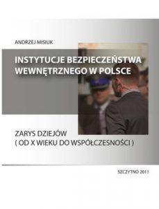 Instytucje bezpieczenstwa wewnetrznego w Polsce 229x300 - Instytucje bezpieczeństwa wewnętrznego w Polsce Zarys dziejów od X wieku do współczesności Andrzej Misiuk
