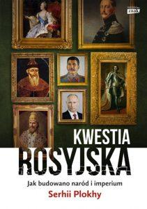 Kwestia rosyjska 211x300 - Kwestia rosyjska Jak budowano naród i imperiumSerhii Plokhy