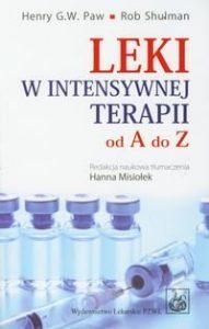 LEKI W INTENSYWNEJ TERAPII OD A DO Z 191x300 - Leki w intensywnej terapii od A do Z Henry Paw Rob Shulman