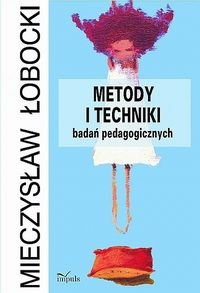 METODY I TECHNIKI BADAn PEDAGOGICZNYCH - Metody i techniki badań pedagogicznych Mieczysław Łobocki
