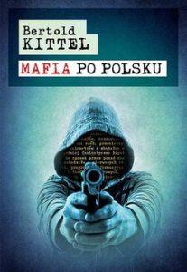 Mafia po polsku 207x300 - Mafia po polsku Bertold Kittel
