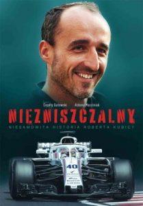 Niezniszczalny. 209x300 - Niezniszczalny Niesamowita historia Roberta KubicyCezary Gutowski Aldona Marciniak