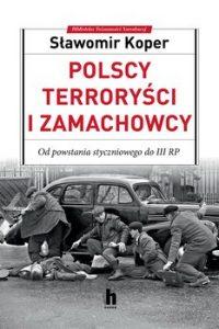 Polscy terrorysci i zamachowcy 200x300 - Polscy terroryści i zamachowcy Sławomir Koper