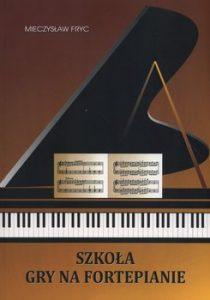 SZKOlA GRY NA FORTEPIANIE 210x300 - Szkoła gry na fortepianie Mieczysław Fryc