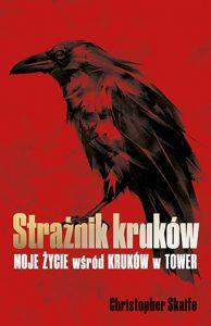 Straznik krukow 194x300 - Strażnik kruków Moje życie wśród kruków w Tower Christopher Skaife