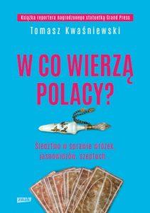 W co wierza Polacy 211x300 - W co wierzą PolacyTomasz Kwaśniewski