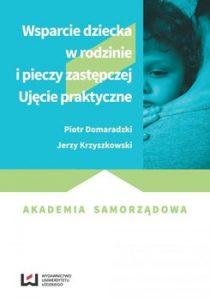 Wsparcie dziecka w rodzinie i pieczy zastepczej 210x300 - Wsparcie dziecka w rodzinie i pieczy zastępczejPiotr Domaradzki Jerzy Krzyszkowski