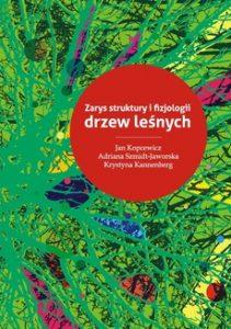 ZARYS STRUKTURY I FIZJOLOGII DRZEW LEsNYCH 211x300 - Zarys struktury i fizjologii drzew leśnych