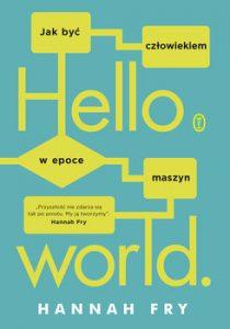 Hello World 210x300 - Hello world Jak być człowiekiem w epoce maszynHannah Fry