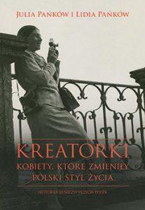 Kreatorki 207x300 - Kreatorki Kobiety które zmieniły polski styl życiaLidia Pańków Julia Pańków