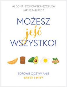 Mozesz jesc wszystko 231x300 - Możesz jeść wszystko Zdrowe odżywianie Aldona Sosnowska-Szczuka