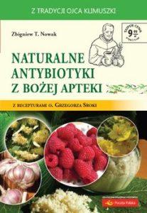 Naturalne antybiotyki z Bozej apteki 207x300 - Naturalne antybiotyki z Bożej apteki Zbigniew T Nowak