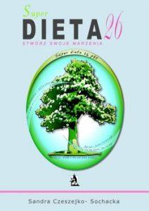 Super dieta 26 212x300 - Super dieta 26 - stwórz swoje marzeniaSandra Czeszejko-Sochacka