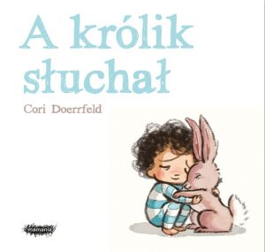 A krolik sluchal 300x285 - A królik słuchał Cori Doerrfeld
