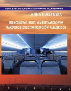 Bezpieczenstwo usług w miedzynarodowym transporcie lotniczym przewozow pasazerskich - Bezpieczeństwo usług w międzynarodowym transporcie lotniczym przewozów pasażerskich Anna Nurzyńska