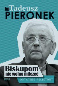 Biskupom nie wolno milczec 204x300 - Biskupom nie wolno milczeć Ostatnie felietony Tadeusz Pieronek
