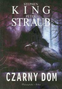 Czarny dom - Czarny dom Stephen King Peter Straub