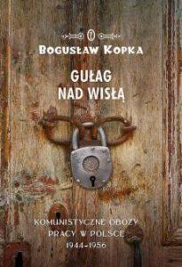 Gulag nad Wisla 205x300 - Gułag nad Wisłą Bogusław Kopka