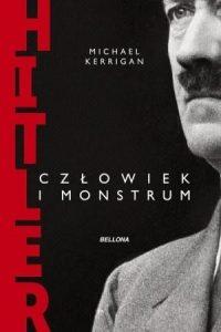 Hitler czlowiek i monstrum 200x300 - Hitler człowiek i monstrum Michael Kerrigan