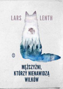 Mezczyzni ktorzy nienawidza wilkow 212x300 - Mężczyźni którzy nienawidzą wilków Lars Lenth