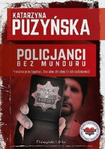Policjanci. Bez munduru 211x300 - Policjanci Bez munduruKatarzyna Puzyńska
