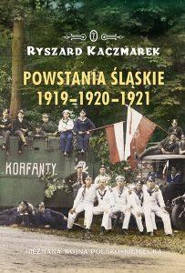 Powstania slaskie 1919 1920 1921 203x300 - Powstania śląskie 1919-1920-1921Ryszard Kaczmarek